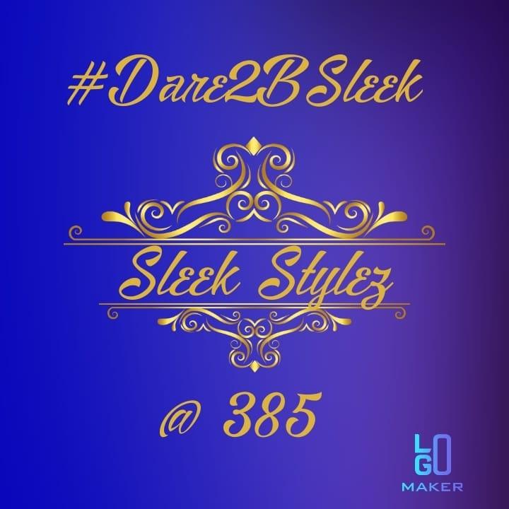 Sleek Stylez At 385